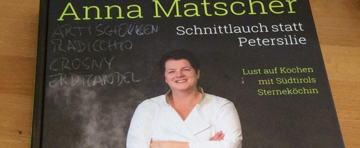 Anna Matscher- Schnittlauch statt Petersilie